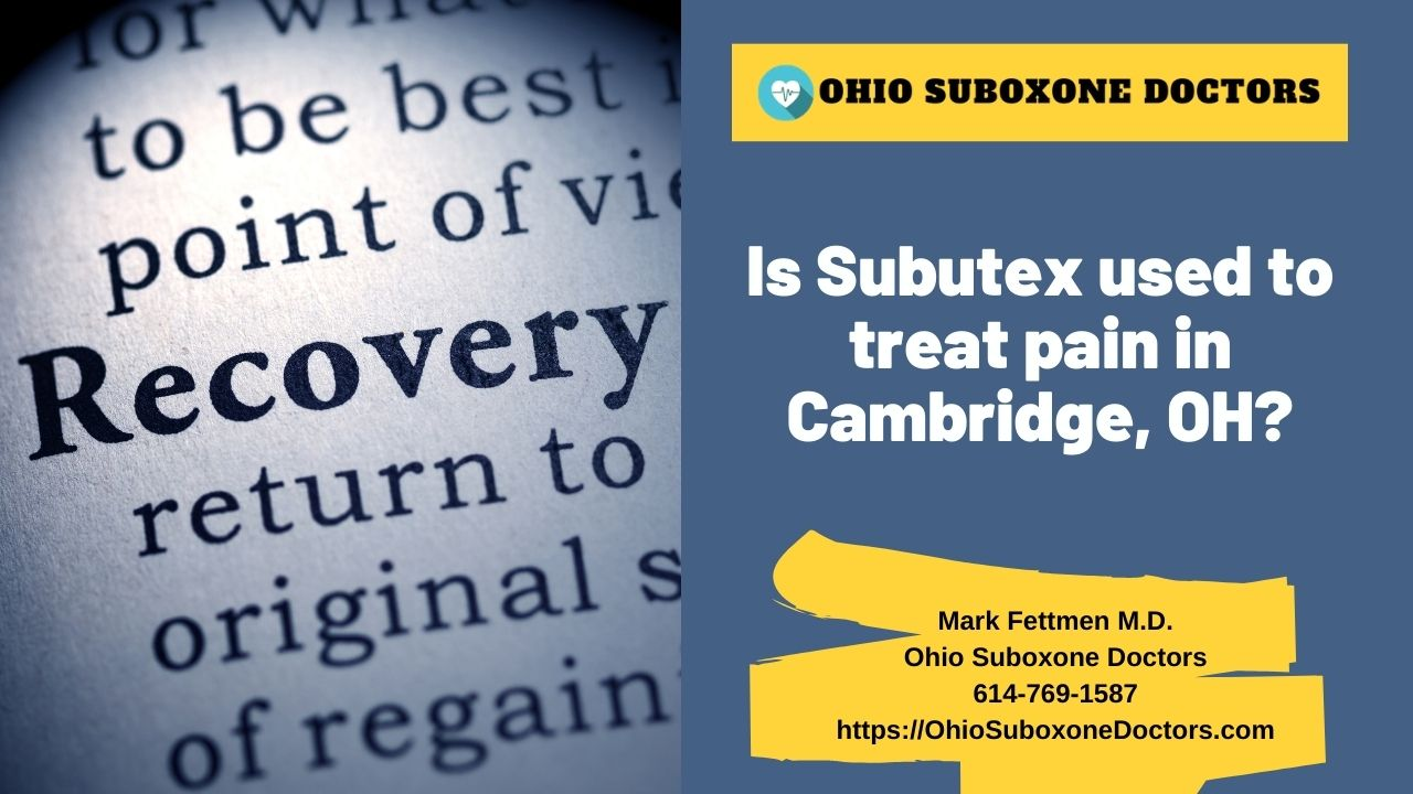 Is Subutex used to treat pain graphic for Ohio Suboxone Doctors